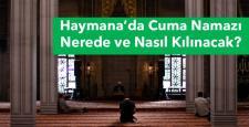(Güncellendi)Haymana'da cuma namazı kılınacak yerler açıklandı!