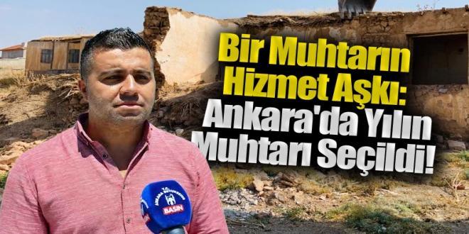 Bir Muhtarın Hizmet Aşkı: Ankara'da Yılın Muhtarı Seçildi!
