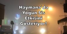 YOĞUN SİSE DİKKAT!